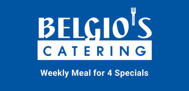 Belgio's Catering Weekly Meal for 4
